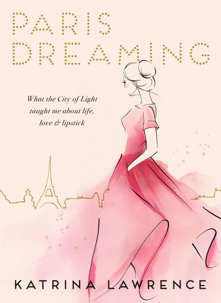Paris Dreaming Katrina Lawrence
